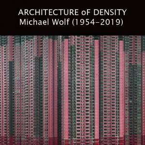 【1839當代藝廊】《《建築的密度》Michael Wolf 紀念展